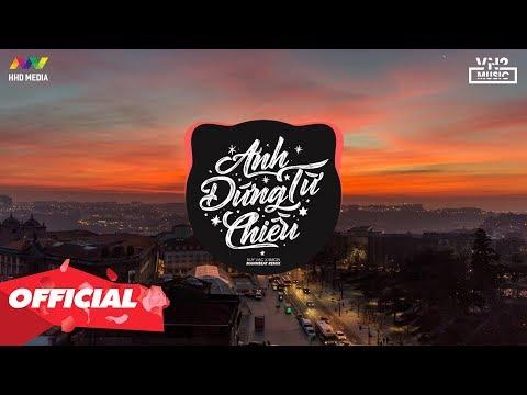 ANH ĐỨNG TỪ CHIỀU - Huy Vạc x 5Mon (ManhBeat Remix) Nhớ Đeo Tai Nghe 💘 Follow @HHD Remix @HHD Music