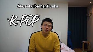 Video Kenapa aku berhenti suka Kpop MP3, 3GP, MP4, WEBM, AVI, FLV Juni 2019