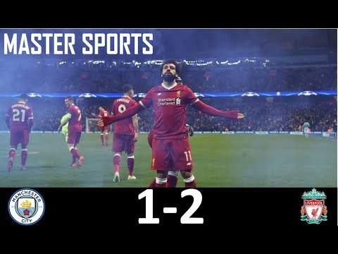MANCHESTER CITY (1) - (2) LIVERPOOL ALL GOALS AND HIGHLIGHTS! AMAZING CHAMPIONS LEAGUE GAME 10/04/18