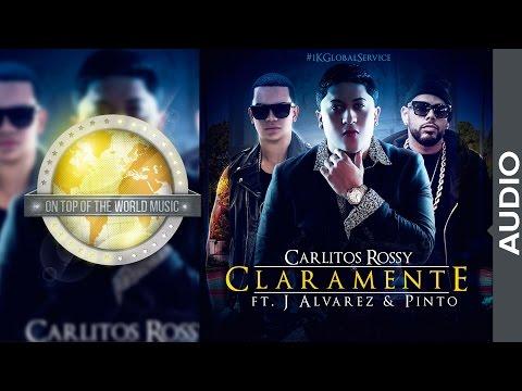 Letra Claramente Carlitos Rossy Ft J Alvarez y Pinto