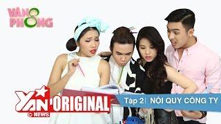 8 Văn Phòng Tập 2: Nội Quy Công Ty, 8 van phong, yan news, yantube