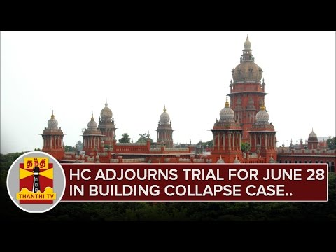 HC-Adjourns-trial-for-June-28-in-Moulivakkam-Building-Collapse-Case-Thanthi-TV
