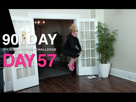 Day 57: bikini body mommy 90 days challenge.
