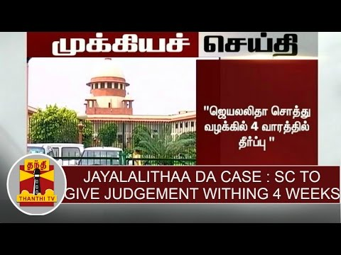Breaking-News--Jayalalithaa-DA-Case--Supreme-Court-to-give-Judgement-within-4-weeks
