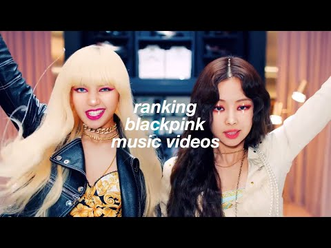 Ranking Blackpink Music Videos