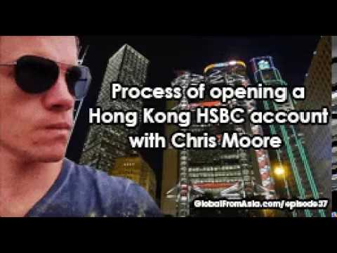 Podcast | Process of Opening a HSBC Hong Kong Bank Account with Christopher Moore