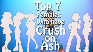 Pokemon-Top 7 Females Who Have A  Crush On Ash Ketchum(Valentines Day Special)[closed captions] ♥♥♥♥