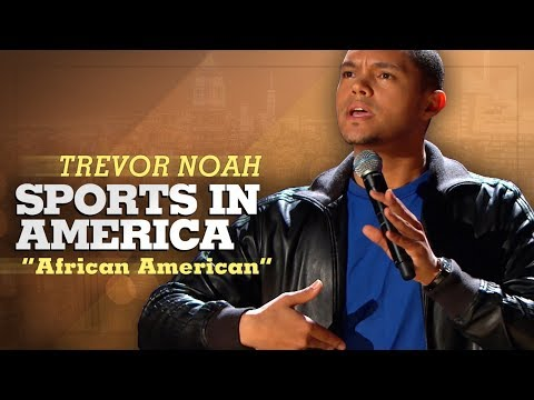 Sports In America - Trevor Noah African American LONGER RE-RELEASE
