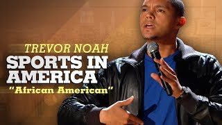 "Video ""Sports In America"" - Trevor Noah - (African American) LONGER RE-RELEASE MP3, 3GP, MP4, WEBM, AVI, FLV September 2019"