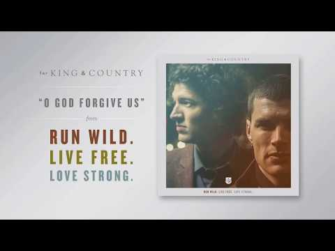 « O God forgive us » – For King & Country