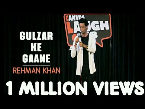 Download Gulzar Ke Gaane / Stand Up Comedy by Rehman Khan / Canvas Laugh Club HD Mp4 3GP Video and MP3