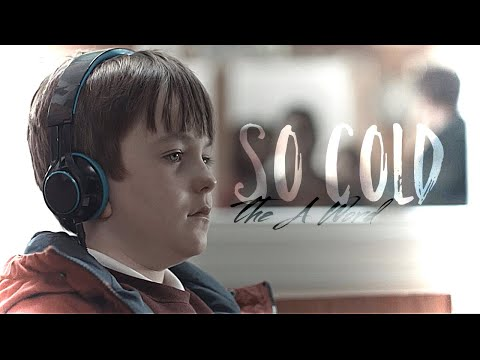 ✘ The A Word | So Cold