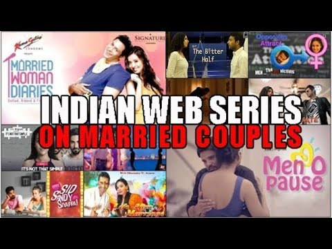 Top 10 Indian Web Series About Married Couples Life : Love & Relationships