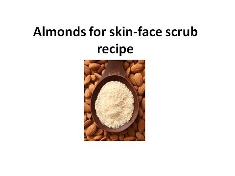 Almond For Skin Face Scrub Recipes
