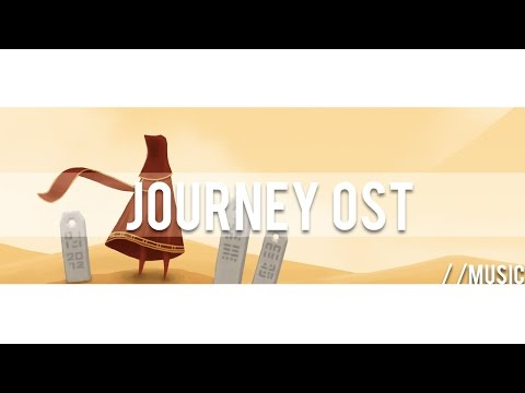 OST - Get the album and support Austin Wintory! http://bit.ly/JourneySoundtrack Composed by Austin Wintory. Tracklist + Times: 01. Nascence: 0:00 - 1:56 02. The Ca...