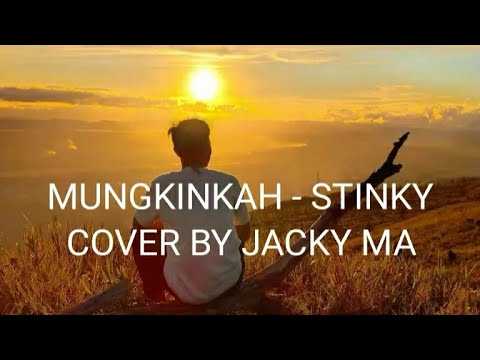 #mungkinkah#cover Mungkinkah - Stinky | Cover By Jacky Ma Mp3