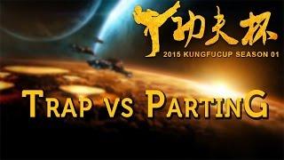 Trap vs PartinG - Kung Fu Cup 2015 - Bo4