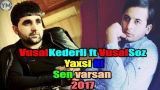 Vüsal Kederli ft Vüsal Söz - Yaxşı Ki Sen Varsan 2017
