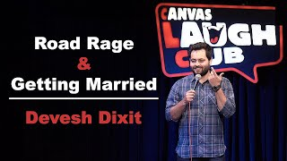 Road Rage & Getting Married | Stand-up comedy by Devesh Dixit