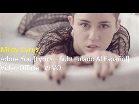Miley Cyrus - Adore You [Lyrics + Subtitulado Al Español] Video Official HD VEVO