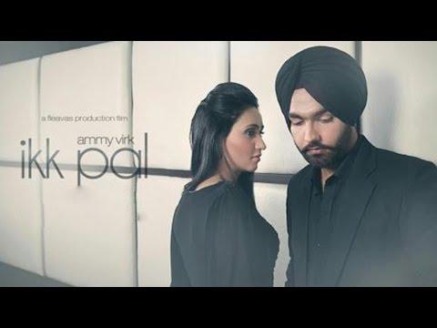 Ikk Pal - Ammy Virk   New Punjabi Songs   Full Video   Latest Punjabi Song   Lokdhun