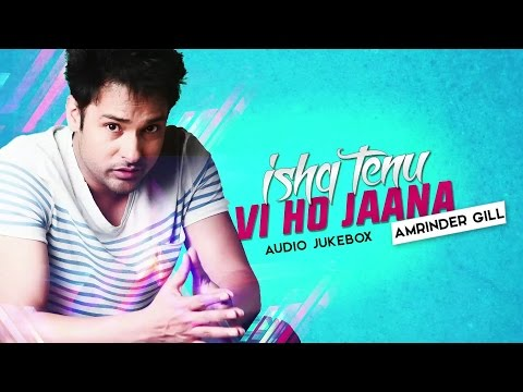 Amrinder Gill | Audio Jukebox | Latest Punjabi Col
