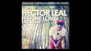 Hector Leal - Feel The Love (Original Mix) TEASER