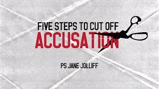 Five Steps to Cut off Accusation