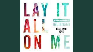 Thumbnail for Rudimental ft. Ed Sheeran — Lay It All On Me (Cash Cash Remix)