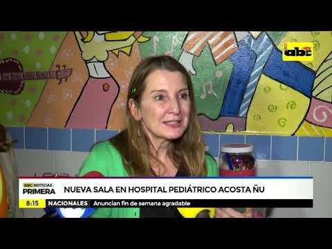 Nueva sala en el hospital pediátrico Acosta Ñu