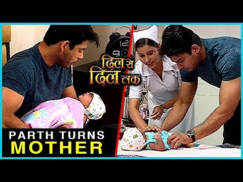 Parth Turns MOTHER For NEW BORN Baby | Dil Se Dil