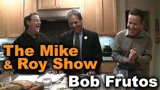 Mike & Roy Interview Bob Frutos Pt 1