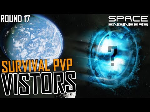 Space Engineers: VISITORS! (aka Version 2 beta) - PVP Survival #17 (Multi-PoV)