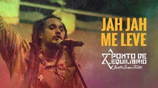 Ponto de Equilíbrio - Jah Jah Me Leve (DVD Juntos Somos Fortes)