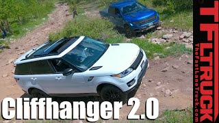 Ford F-150 SVT Raptor vs Range Rover Sport vs Cliffhanger 2.0 Extreme Off-Road Mashup Review by The Fast Lane Truck