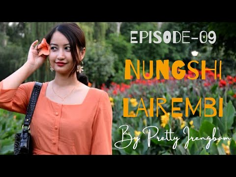 Nungshi Lairembi - Ep.09 | Paenubi Yaikhom | Pretty Irengbam