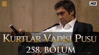 Kurtlar Vadisi Pusu 258. Bölüm HD | Yeni Bölüm İzle | 07 Mayıs 2015 | Son Bölüm