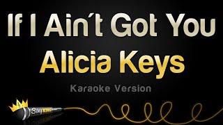 Video Alicia Keys - If I Ain't Got You (Karaoke Version) MP3, 3GP, MP4, WEBM, AVI, FLV Januari 2019