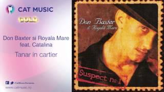 Don Baxter si Royala Mare feat. Catalina - Tanar in cartier