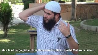 Me u la në banjo gjat ditës së Ramazanit lejohet - Hoxhë Muharem Ismaili