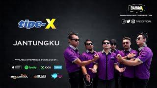 Tipe-X - Jantungku (Official Audio)