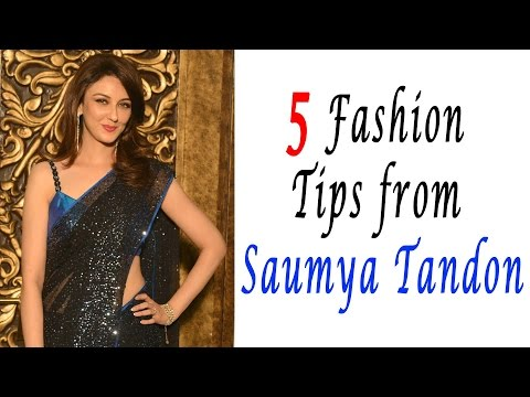 5 Fashion Tips from Saumya Tandon