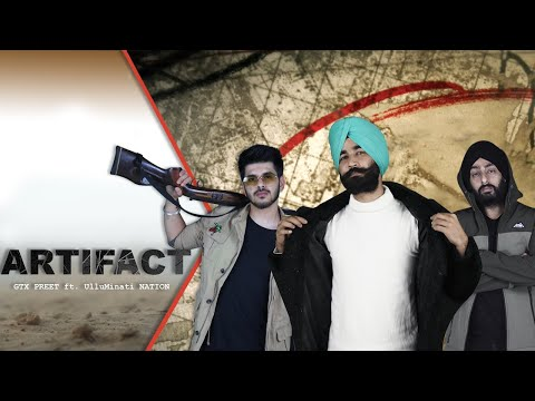 ARTIFACT - GTXPREET ft. ULLUMINATI NATION | TAJ