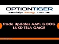 Trade Updates AAPL GOOG LNKD TSLA GMCR by ...
