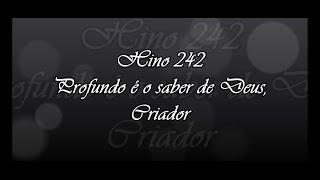 CCB Hino 242  -   Profundoé O Saber De Deus, Criador   ( Hinário 5 )