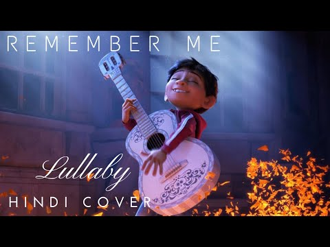 Remember Me Lullaby (Hindi Cover) - Coco Movie - We Are Insane