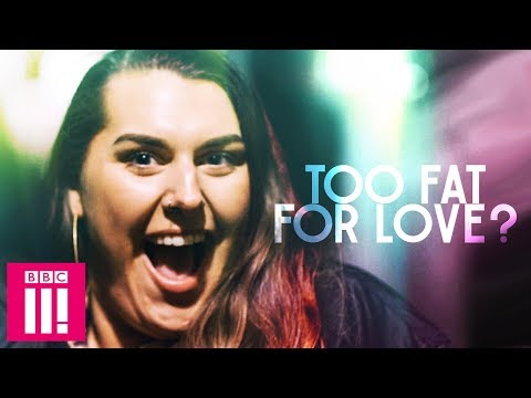 Too Fat For Love?