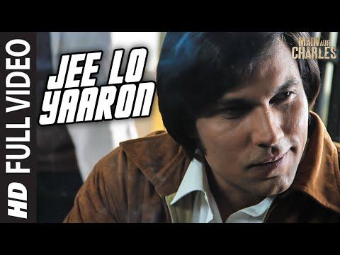 Jee Lo Yaaron FULL VIDEO Song   Main Aur Charles   Randeep Hooda   T-Series