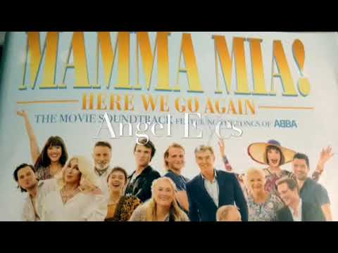 Mamma Mia 2 Angel Eyes ( Edited )