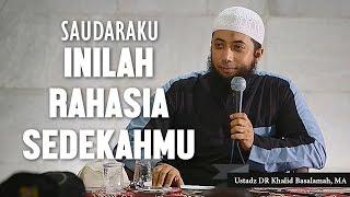 Video Saudaraku, inilah rahasia sedekah mu, Ustadz DR Khalid Basalamah, MA MP3, 3GP, MP4, WEBM, AVI, FLV September 2018
